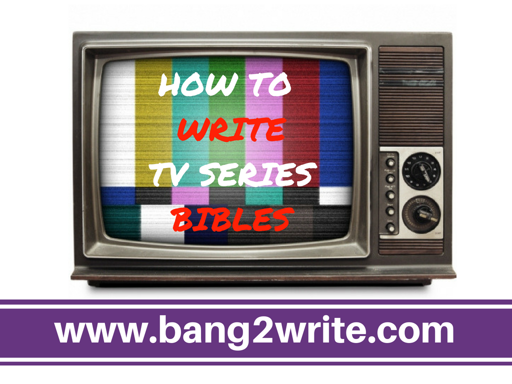 how to write tv series bibles bang2write writing tips