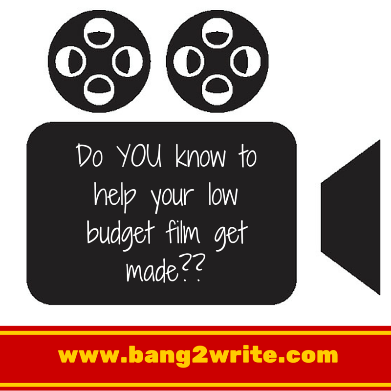 Do YOU know to help your low budget film get made??