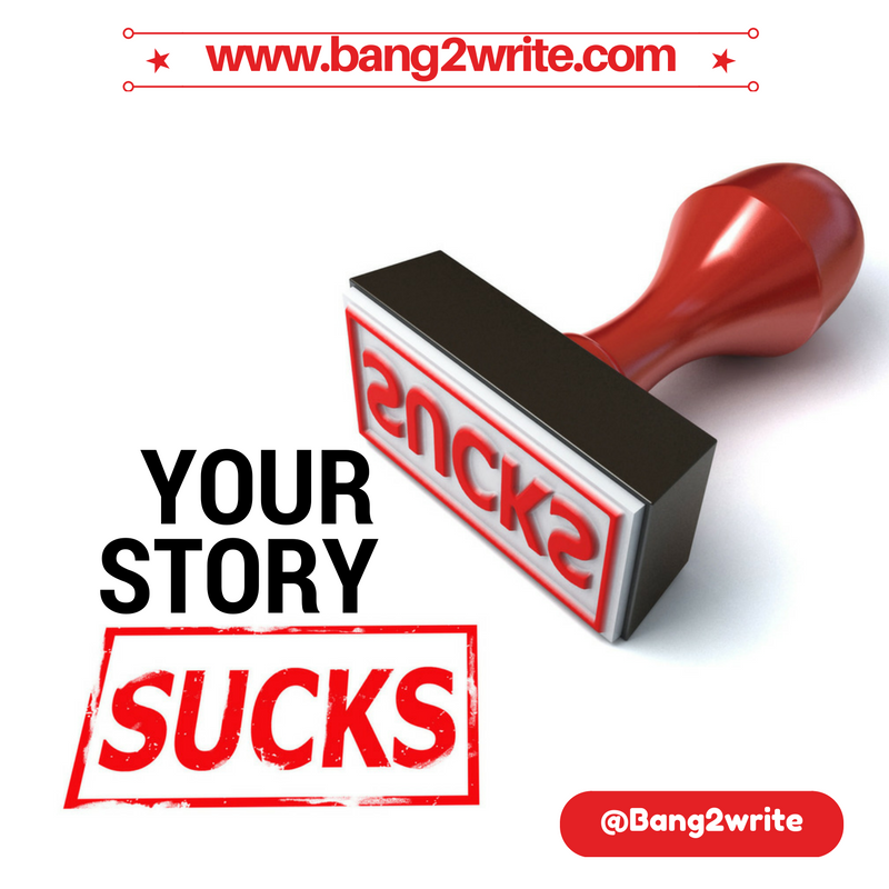 YOUR STORY SUCKS