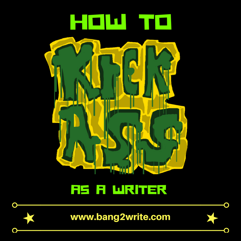 how to kick ass as a writer