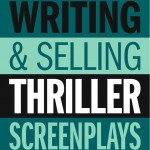 Writing & Selling Thriller Screenplays (2013)